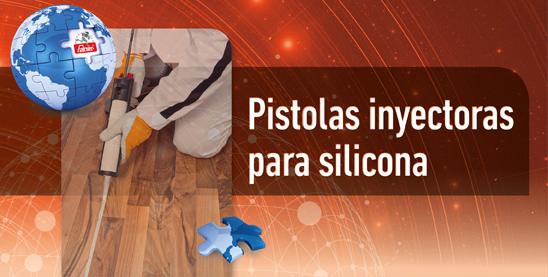 Pistolas inyectoras para silicona